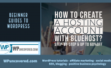 Blue hosting: How to create a hosting account, install WordPress & get 60% discount