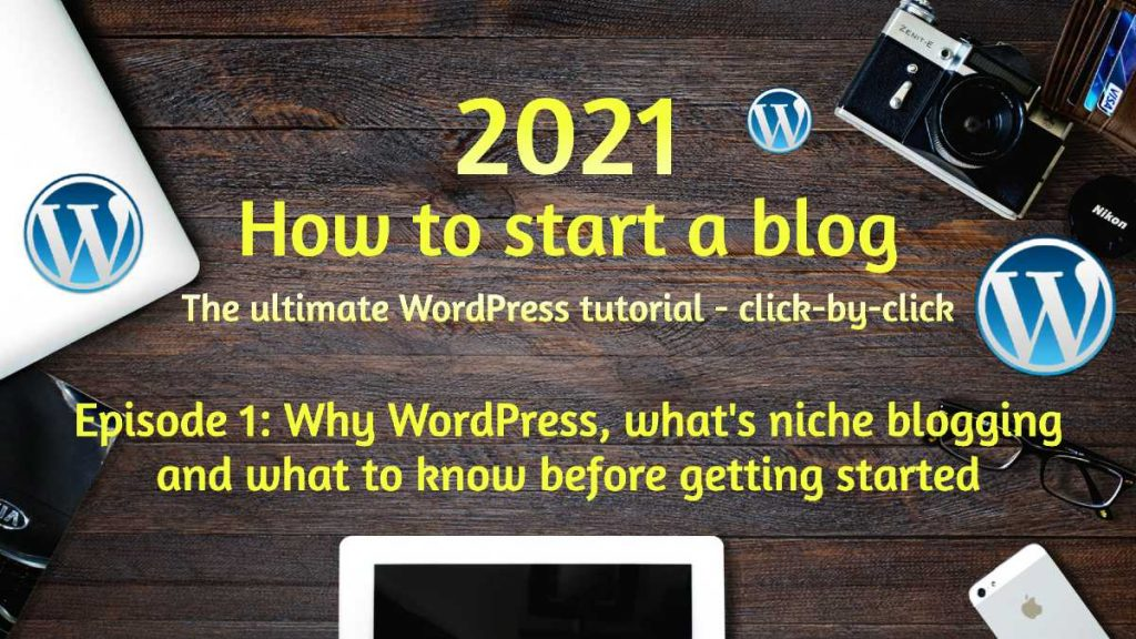 Why WordPress, what's niche blogging and what to know before getting started