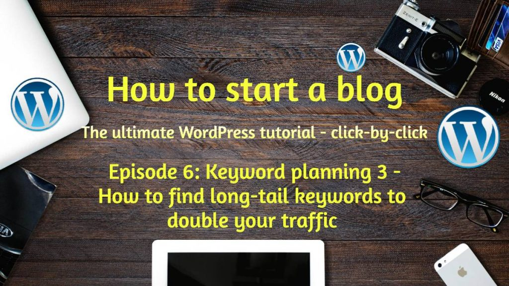 Keyword planning - How to find long-tail keywords to double your traffic