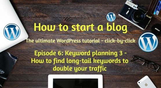 Keyword planning – How to find long-tail keywords to kickstart your traffic